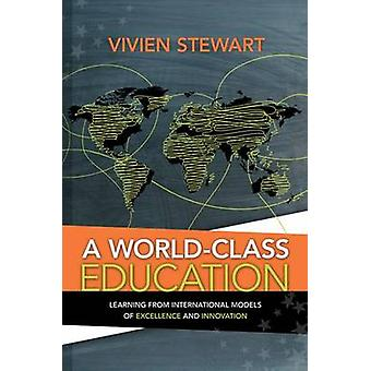A World-Class Education - Learning from International Models of Excell