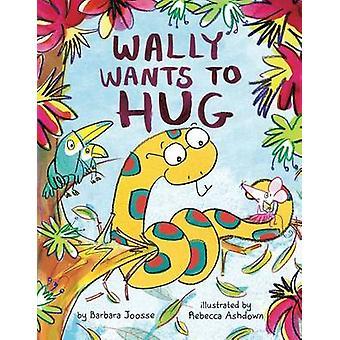 Wally Wants to Hug by Faros - 9781499804041 Book