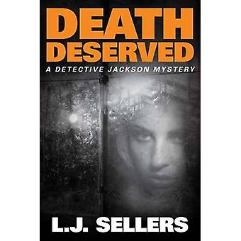 Death Deserved by L. J. Sellers - 9781503936843 Book