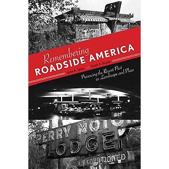 Remembering Roadside America - Preserving the Recent Past as Landscape