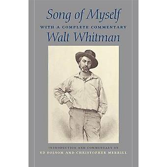 Song of Myself - With a Complete Commentary by Walt Whitman - Christop