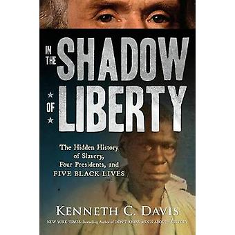 In the Shadow of Liberty - The Hidden History of Slavery - Four Presid