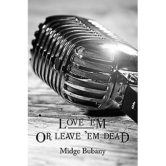 Love 'em or Leave 'em Dead by Midge Bubany - 9781682010662 Book