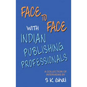Face to Face with Indian Publishing Professionals by S. K. Ghai - 978