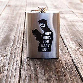 8oz how hurt do you want him flask l1