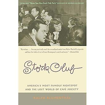 Stork Club: Americas Most Famous Nightspot and the Lost World of Cafe Society