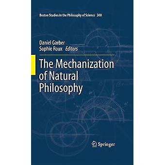 The Mechanization of Natural Philosophy by Roux & Sophie