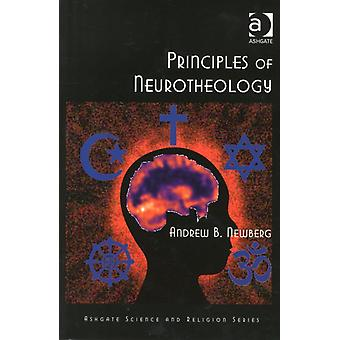 Principles of Neurotheology (Ashgate Science and Religion Series) (Paperback) by Newberg Andrew B. Md