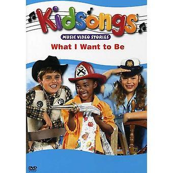 Kidsongs - hvad jeg ønsker at være [DVD] USA importerer