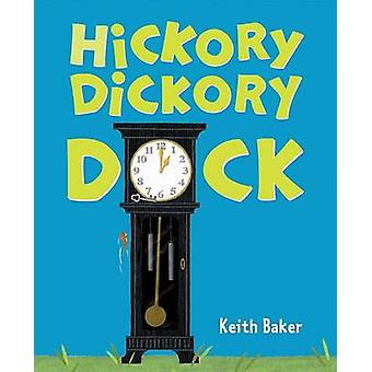 Hickory Dickory Dock by Keith Baker - 9780152058180 Book