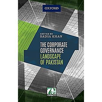 The Corporate Governance Landscape of Pakistan by Sadia Khan - 978019