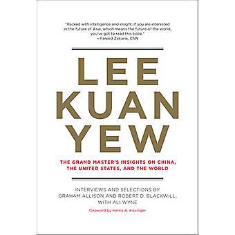 Lee Kuan Yew - Grand Master's insikter om Kina - enad stat