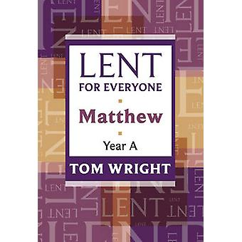 Lent for Everyone - Matthew Year A by Tom Wright - 9780281062218 Book