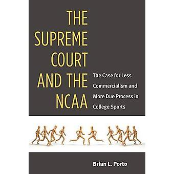 The Supreme Court and the NCAA - The Case for Less Commercialism and M