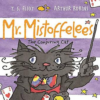 Mr Mistoffelees - The Conjuring Cat (Main) by T. S. Eliot - Arthur Rob