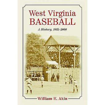 West Virginia Baseball - A History - 1865-2000 by William E. Akin - 97