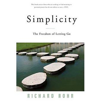 Simplicity - The Freedom of Letting Go (2nd New edition of Revised edi