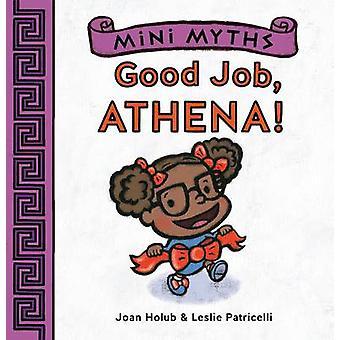 Mini mythes - bon travail - Athena! -Livre 1 par Joan Holub - Leslie Patrice