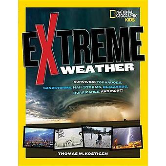 Extreme Weather - Surviving Tornadoes - Sandstorms - Hailstorms - Bliz