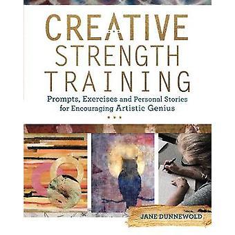 Kreativa styrketräning uppmanas - - övningar och personliga berättelser
