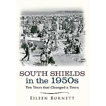 South Shields in de jaren 1950 door Eileen Burnett - 9781445651828 boek