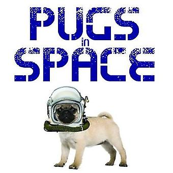 Pugs in Space - 9781782745129 Book