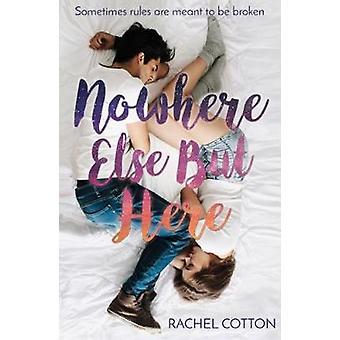 Nulle part ailleurs mais ici par Rachel coton - livre 9781785301636