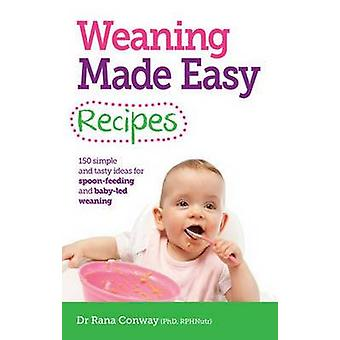 Weaning Made Easy Recipes - Simple and Tasty Ideas for Spoon-feeding a
