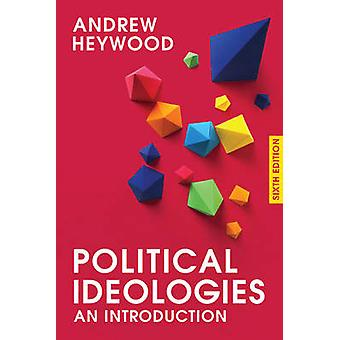 Political Ideologies - An Introduction by Andrew Heywood - 97811376060