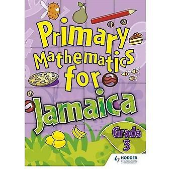 Jamaicanske primære matematik elev bog 3 (jamaicanske primære matematik)