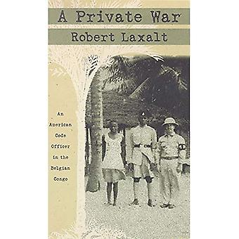 A Private War: American Code in the Belgian Congo [Special Edition]