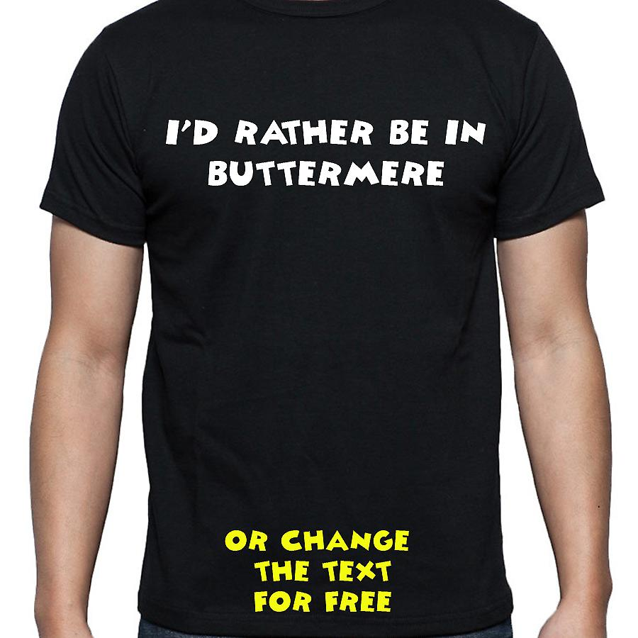 I'd Rather Be In Buttermere Black Hand Printed T shirt