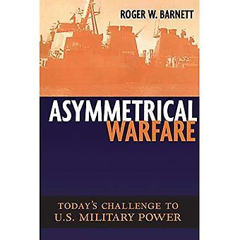 Asymmetrisk krigföring: Dagens utmaning till USA: s militära makt (frågor i tjugo århundradet krigföring)