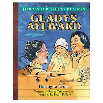 Gladys Aylward: A Hero for Young Readers (Heroes for Young Readers)