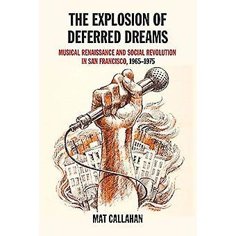 Explosie van uitgestelde dromen, de