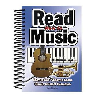 Hoe te lezen muziek: makkelijk te gebruiken, gemakkelijk te leren, meer dan 100 voorbeelden