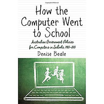 How the Computer Went to School (Digital Cultures)