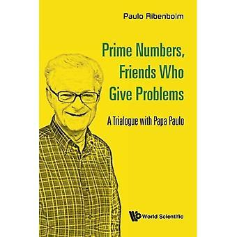Nombres premiers, amis qui donnent des problèmes: Un trilogue avec Papa Paulo