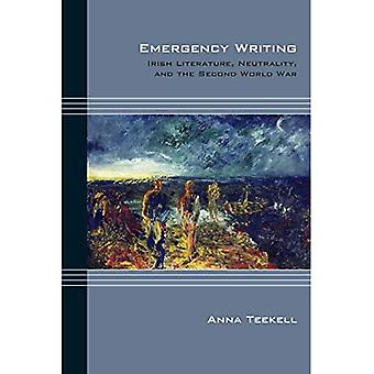 Emergency Writing: Irish Literature, Neutrality, and the Second World War (Cultural Expressions)
