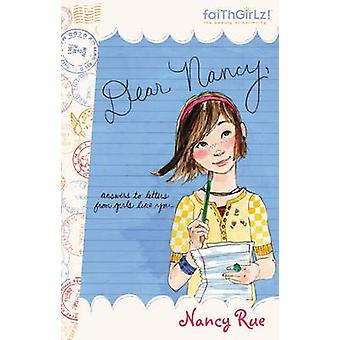 Dear Nancy Answers to Letters from Girls Like You by Rue & Nancy N.
