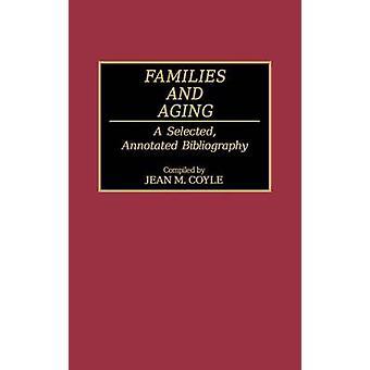 Familien und Altern A ausgewählt kommentierte Bibliographie von Coyle & Jean M.