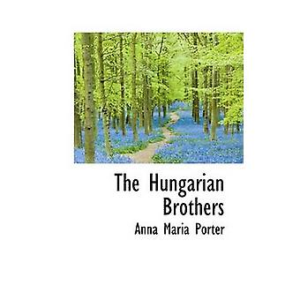 The Hungarian Brothers by Porter & Anna Maria