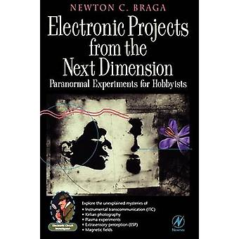 Electronic Projects from the Next Dimension Paranormal Experiments for Hobbyists by Braga & Newton C.