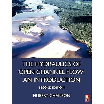 Hydraulics of Open Channel Flow by Chanson & Hubert