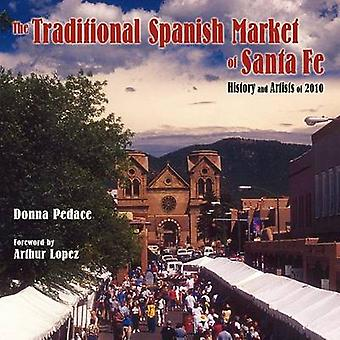 The Traditional Spanish Market of Santa Fe by Pedace & Donna