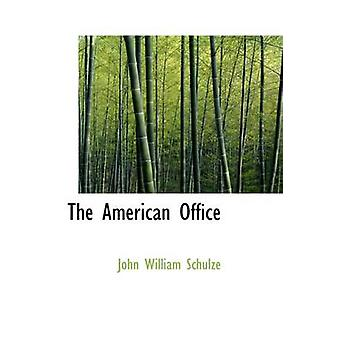 The American Office by Schulze & John William