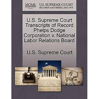 U.S. Supreme Court Transcripts of Record Phelps Dodge Corporation v. National Labor Relations Board by U.S. Supreme Court