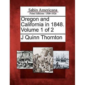 Oregon e California nel 1848. Volume 1 di 2 di Thornton & J Quinn