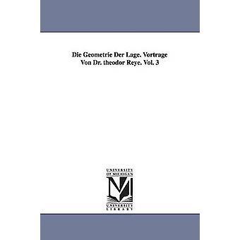 Die Geometrie Der Lage. Vortrage Von Dr. Theodor Reye. Vol. 3 av Reye & Theodor