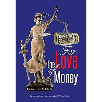 For the Love of Money by Pidgeon & E. S.